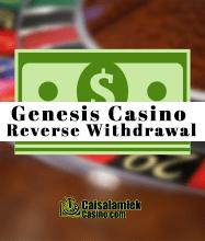Genesis Casino Reverse Withdrawal caisalamlekcasino.com